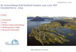 By General Manager Keld Hornbech Svendsen, cand. scient. PhD Greenland Survey - Asiaq