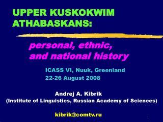 UPPER KUSKOKWIM ATHABASKANS: personal, ethnic,  and national history