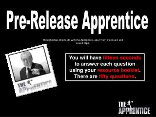 Pre-Release Apprentice