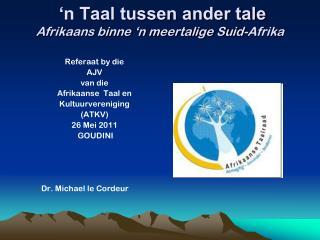 'n Taal tussen ander tale Afrikaans binne 'n meertalige Suid-Afrika