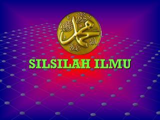 SILSILAH ILMU