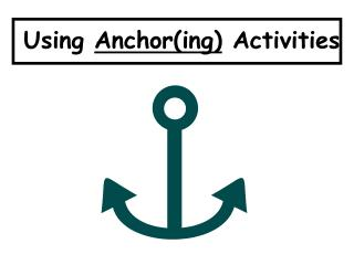 Using Anchoring Activities