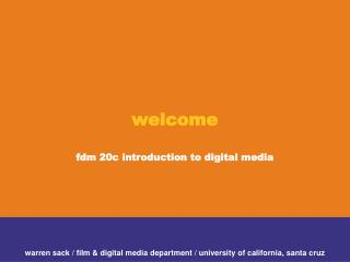 welcome fdm 20c introduction to digital media