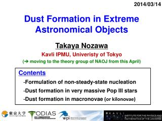 Dust Formation in Extreme Astronomical Objects