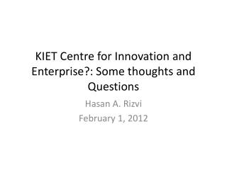 KIET Centre for Innovation and Enterprise?: Some thoughts and Questions