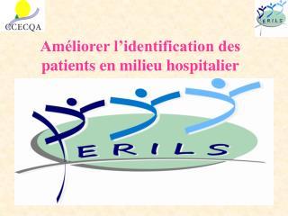 Am liorer l identification des patients en milieu hospitalier