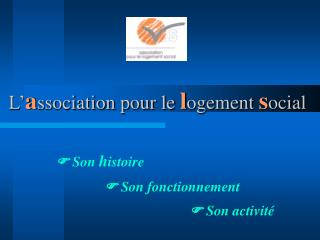 L association pour le logement social