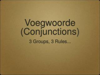 Voegwoorde (Conjunctions)