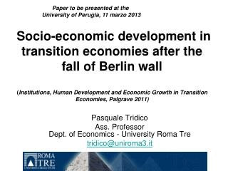 Pasquale Tridico Ass. Professor Dept. of Economics - University Roma Tre tridico@uniroma3.it