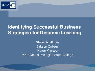 Identifying Successful Business Strategies for Distance Learning