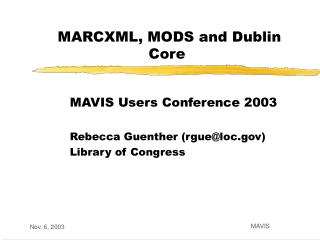 MARCXML, MODS and Dublin Core