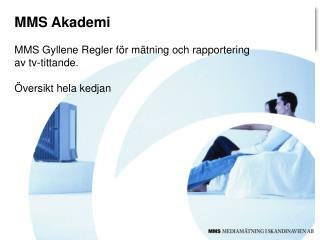 MMS Akademi  MMS Gyllene Regler för mätning och rapportering  av tv-tittande. Översikt hela kedjan