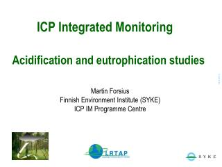 ICP Integrated Monitoring   Acidification and eutrophication studies