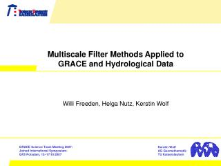 Multiscale Filter Methods Applied to GRACE and Hydrological Data