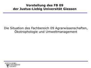 Vorstellung des FB 09  der Justus-Liebig Universität Giessen