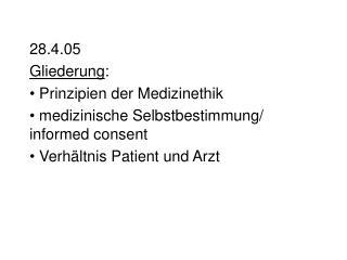 28.4.05 Gliederung :  Prinzipien der Medizinethik