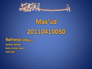 Mas'ud 20110410050 Refrensi coy,,,, Aqidah akhlak Buku pintar islam Dalil aqli