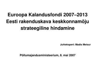 Euroopa Kalandusfondi 2007–2013 Eesti rakenduskava keskkonnamõju strateegiline hindamine