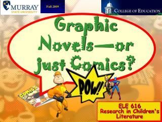 Graphic Novels�or  just Comics?