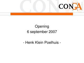 Opening 6 september 2007 - Henk Klein Poelhuis -
