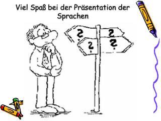 Viel Spaß bei der Präsentation der Sprachen
