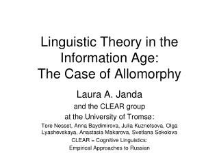Linguistic Theory in the Information Age:  The Case of Allomorphy
