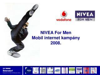 NIVEA For Men  Mobil internet kampány 2008.