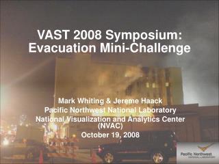 VAST 2008 Symposium: Evacuation Mini-Challenge