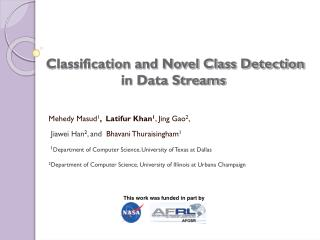 Classification and Novel Class Detection in Data Streams