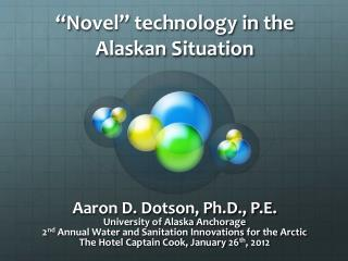 """"""" N ovel"""" technology in the Alaskan Situation"""