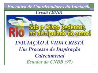 Encontro de Coordenadores da Inicia  o Crist  2010