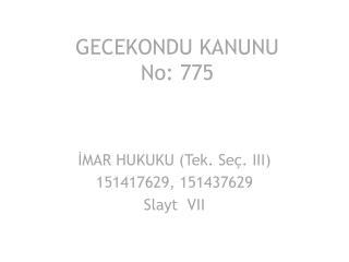 GECEKONDU KANUNU No: 775