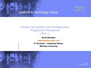 Parallel File Systems from the Application Programmer Perspective (Part 1)