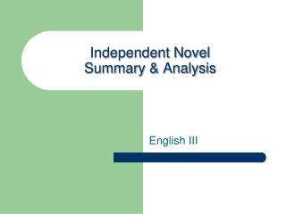 Independent Novel  Summary & Analysis