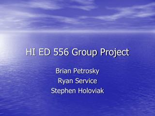 HI ED 556 Group Project