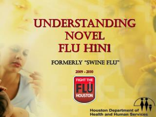 Understanding Novel  Flu H1N1