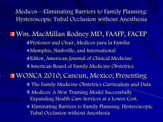 Wm. MacMillan Rodney MD, FAAFP, FACEP Professor and Chair, Medicos  para  la  Familia