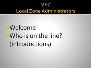 VEZ  Local Zone Administrators