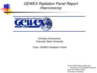 Christian Kummerow  Colorado State University Chair, GEWEX Radiation Panel