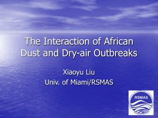 The Interaction of African Dust and Dry-air Outbreaks