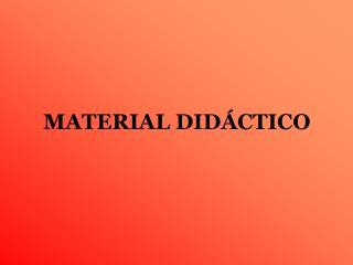 MATERIAL DID CTICO