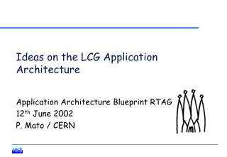 Ideas on the LCG Application Architecture