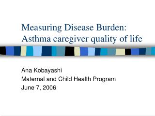 Measuring Disease Burden: Asthma caregiver quality of life