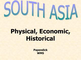 Physical, Economic, Historical Papendick WMS