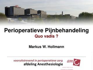 Perioperatieve Pijnbehandeling Quo vadis ?