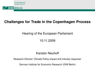 Challenges for Trade in the Copenhagen Process  Hearing of the European Parliament 10.11.2009