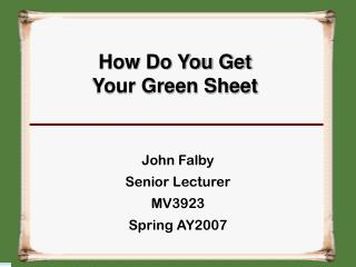 How Do You Get Your Green Sheet