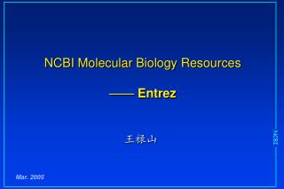 NCBI Molecular Biology Resources ——  Entrez