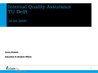 Internal Quality Assurance  TU Delft 16.04.2009