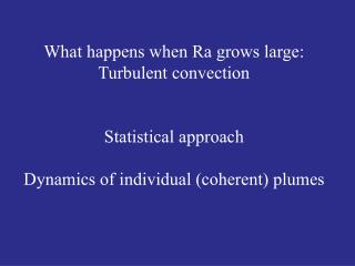 What happens when Ra grows large: Turbulent convection Statistical approach